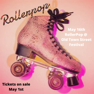 May 16th Roller Pop @ Old Town Street Festival.png
